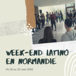 Week-end latino en Normandie avec Callesol du 20 au 22 mars 2020.